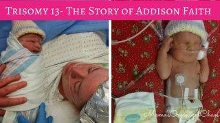 Trisomy 13- The Story of Addison Faith