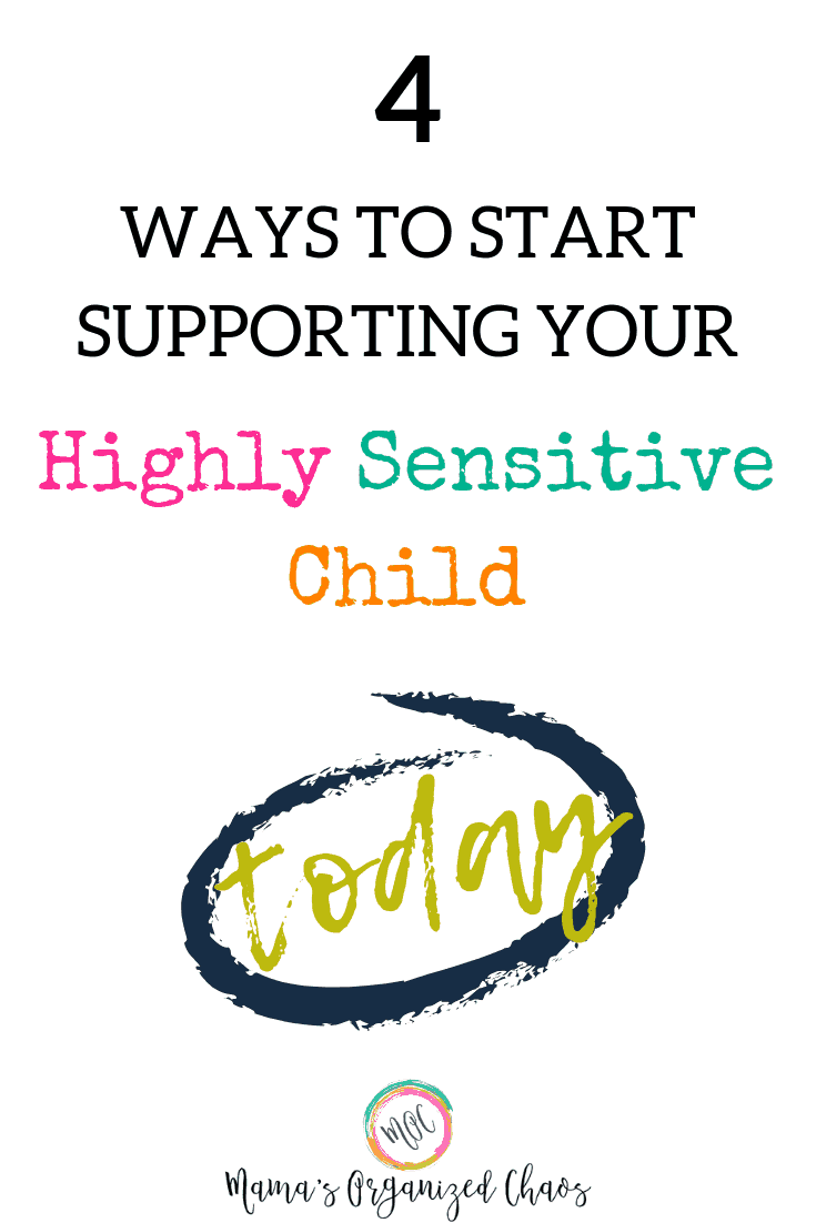 4 ways to start supporting your highly sensitive child today